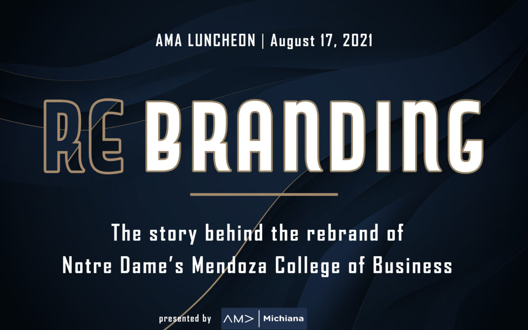 The Story behind the Rebrand of ND's Mendoza College of Business